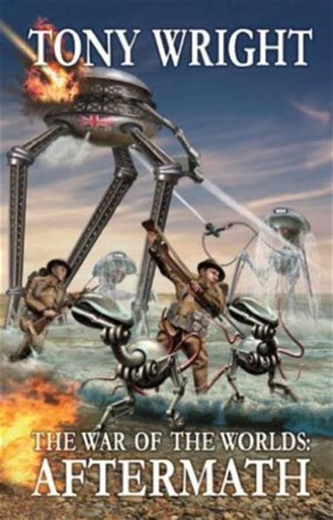 the war of the worlds books war of the worlds aftermath a book by tony wright book