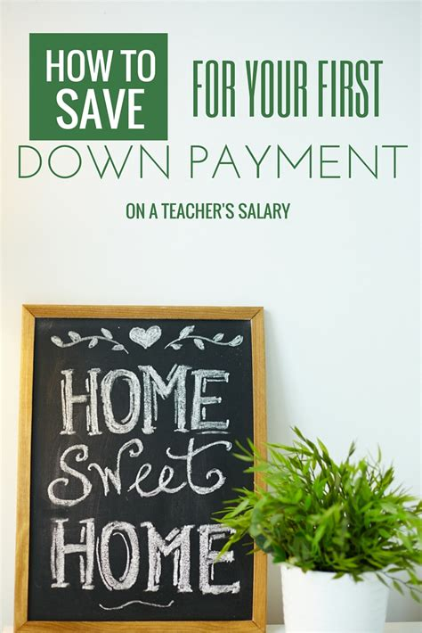 teacher house buying program how to save for your first down payment on a teacher s salary the moneywise teacher