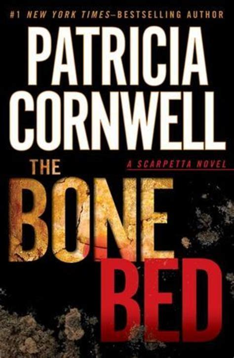 the bone bed kay scarpetta 20 by patricia cornwell