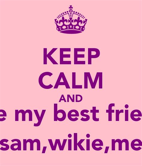 imagenes de keep calm and is my birthday i love my bff quotes quotesgram
