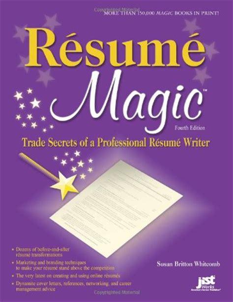 resume magic 4th ed trade secrets of a professional resume writer resume magic trade secrets
