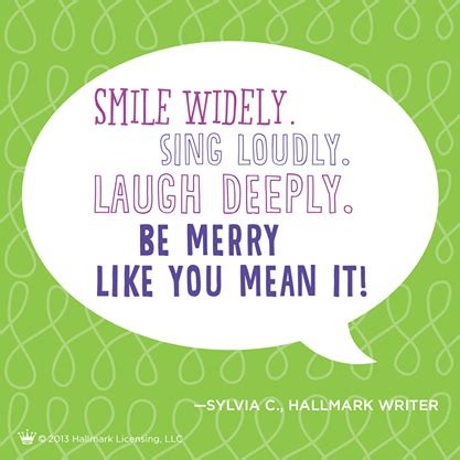 smile widely sing loudly laugh deeply  merry     christmas quote hallmark