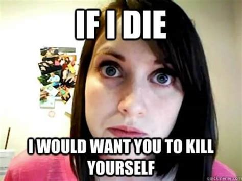 Crazy Gf Meme - 49 of the best crazy girlfriend meme or overly attached