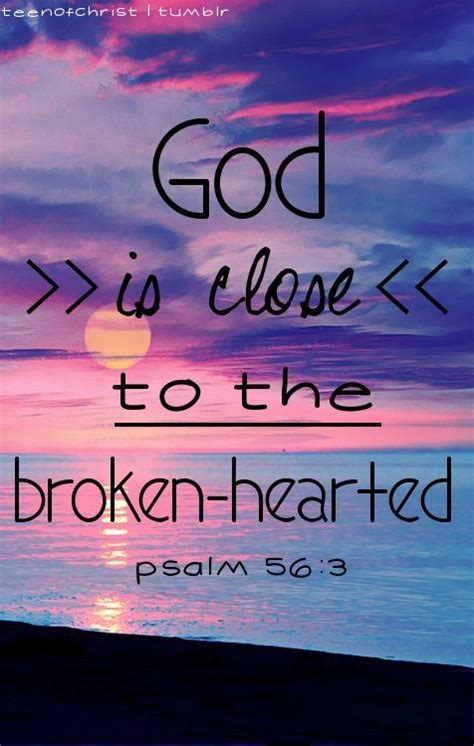 god comforts the broken hearted 25 best ideas about psalm 56 on pinterest psalm 56 3 4