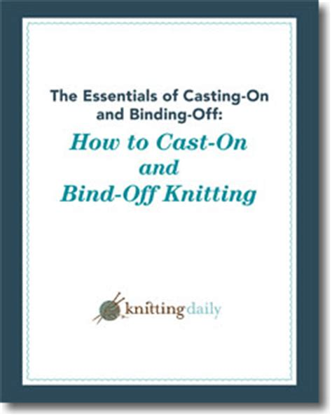 how to cast of in knitting how to cast on knitting bind tips in free guide