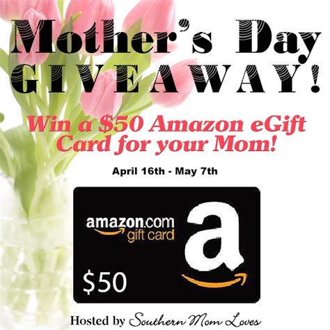 Mother S Day Giveaway - southern mom loves win 50 to amazon in my mother s day giveaway ends 5 7 closed