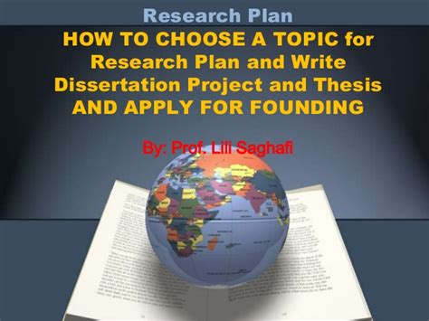 how to choose a dissertation topic prof lili saghafi how to write research plan