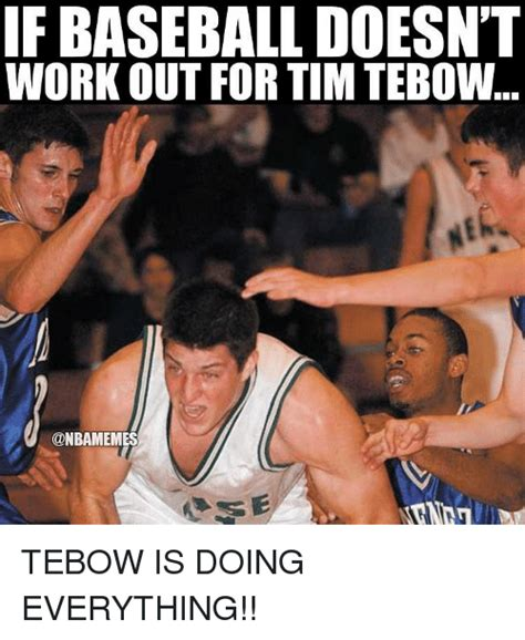 Tebow Meme - if baseball doesn t workout for tim tebow tebow is doing