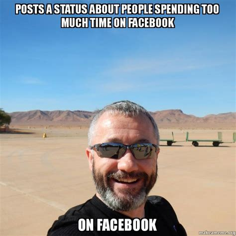 How To Post A Meme On Facebook - posts a status about people spending too much time on