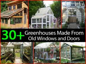 Backyard Greenhouse Plans 30 Greenhouses Made From Old Windows And Doors