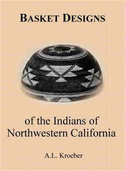 basket designs of the indians of northwestern california