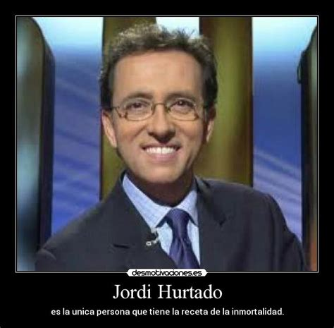 imagenes graciosas jordi hurtado im 225 genes y carteles de hurtado pag 16 desmotivaciones