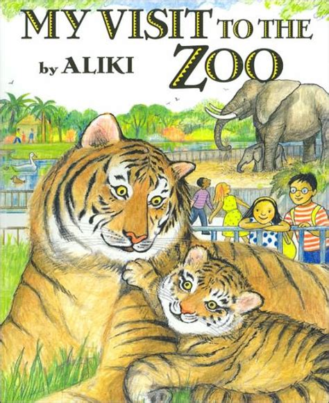 zoo picture book my visit to the zoo by aliki paperback barnes noble 174