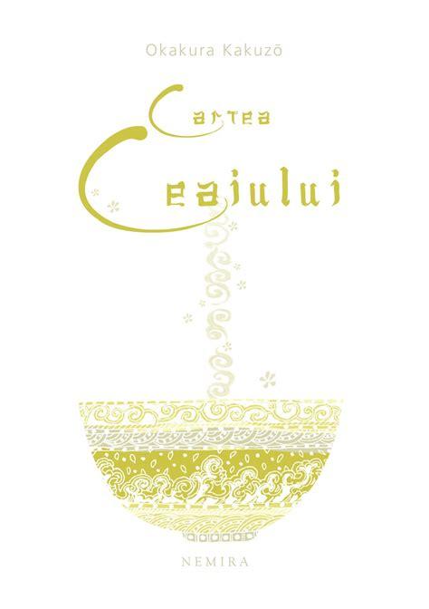 cartea este disponibila in format ebook pe www elefant ro cartea ceaiului ebook pdf epub download autor okakura