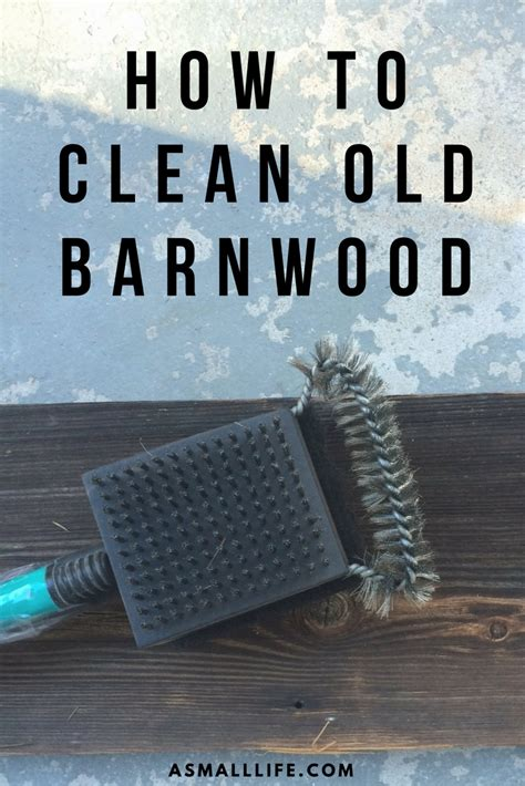 how to clean wood how to clean old barn wood a small life