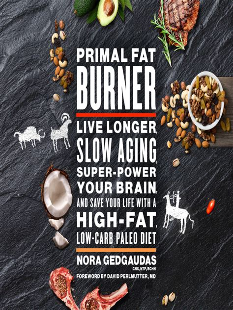 primal burner live longer aging power your brain and save your with a high low carb paleo diet books primal burner seattle library overdrive