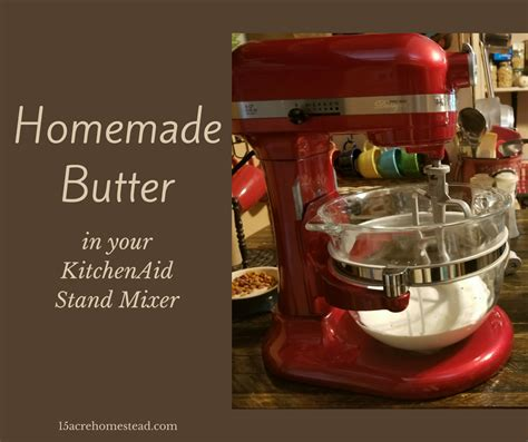 2 your daily bread easy stand mixer dough recipes bagels rolls and sweet treats volume 2 books butter in the kitchenaid mixer 15 acre homestead