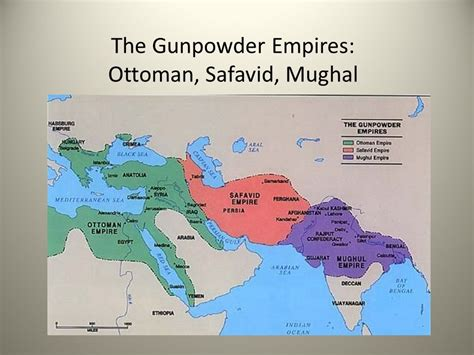 Mughal And Ottoman Empires The Gunpowder Empires Ottoman Safavid Mughal Ppt