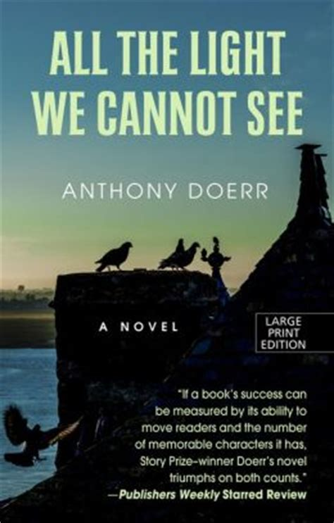 The Light We Cannot See by All The Light We Cannot See By Anthony Doerr