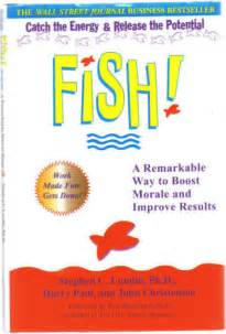 fish a remarkable way fish a remarkable way to boost morale and improve results by stephen c lundin