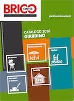 brico catalogo giardino brico center catalogo 2016 giardino volantinoweb