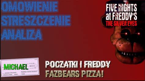 omawianie fnaf  silver eyes  michael poczatki  freddy fazbears pizza youtube