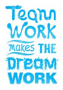 We work as a team to fulfish our dream team work