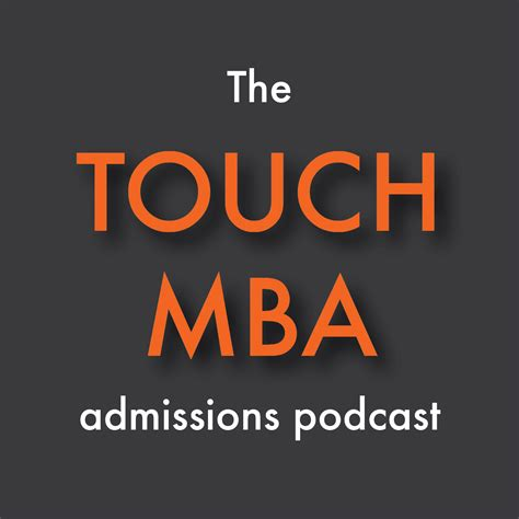 Mba Radio by The Touch Mba Admissions Podcast Listen Via Stitcher