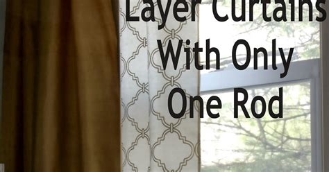 how to layer curtains on one rod layered curtains days of chalk and chocolate