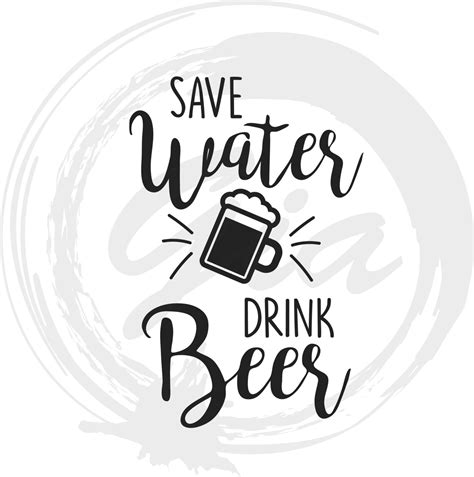 drink svg save water drink beer svg drink svg beer svg ready to