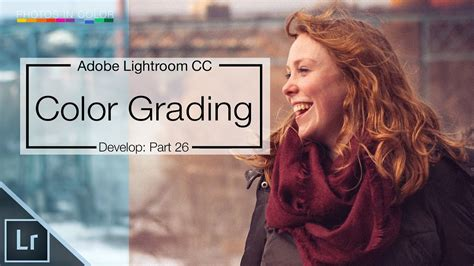 color grading tutorial lightroom cc color grading fearlessly lightroom cc