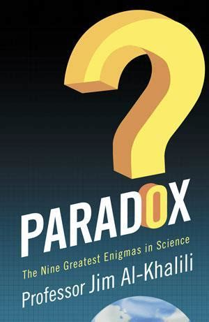 paradox the nine greatest paradox the nine greatest enigmas in science review chemistry world