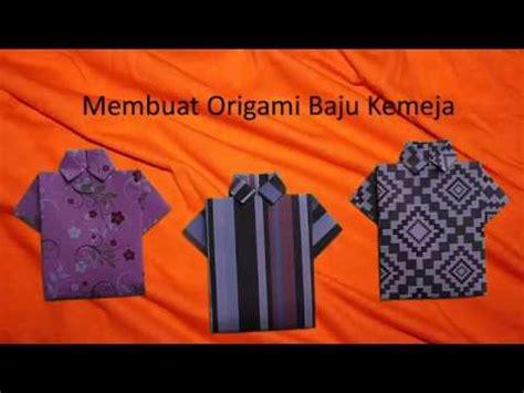 youtube membuat origami baju cara membuat origami baju kemeja youtube