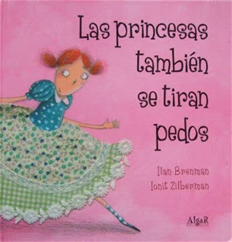 libro las princesas tambin se las letras de aitana y bruno las princesas tambi 233 n se tiran pedos