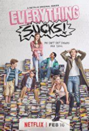 Everything Sucks! (TV Series 2018? )   IMDb