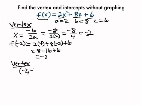 How Do You Find On Finding The Vertex And Intercepts Without Graphing