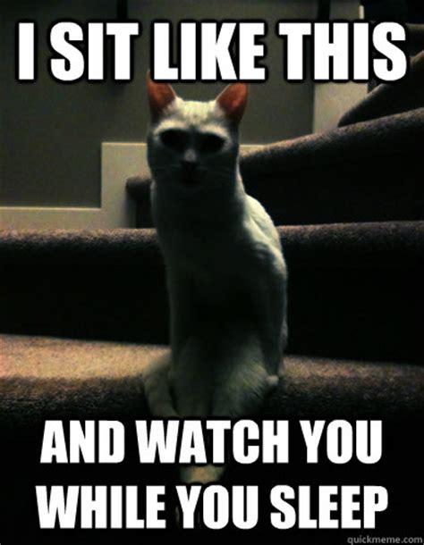 I Like Food And Sleep Meme - i sit like this and watch you while you sleep terrifying