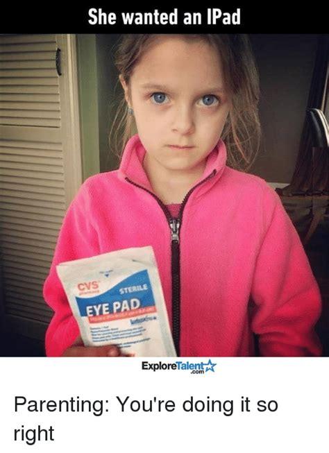 Eye Pad Meme - she wanted an ipad cvs eye pad talenta explore parenting