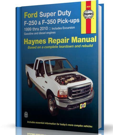 ford super duty f 250 i f 350 pick ups excursion 1999 2010 instrukcja napraw haynes