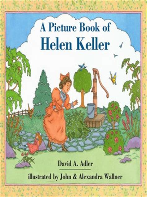 a picture book of helen keller a picture book of helen keller by david a adler