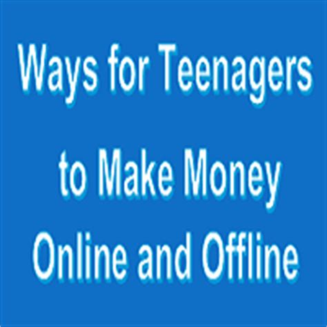Make Money Online Teenager Ways - ways for teenager to make money review earn
