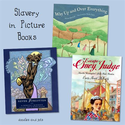 slavery picture books slavery in picture books doodles and jots