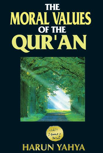 my book about the qur an books read or the moral values of the qur an