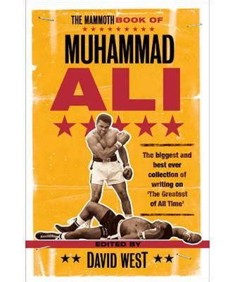 biography muhammad ali book the mammoth book of muhammad ali book by david west