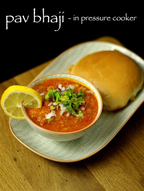 pav bhaji recipes pav bhaji recipe in cooker easy pav bhaji recipe