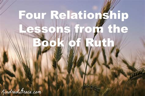 themes in book of ruth four relationship lessons from the story of ruth kindred