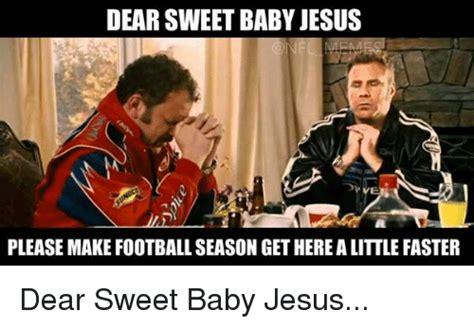 Baby Jesus Meme - 25 best memes about dear sweet baby jesus dear sweet