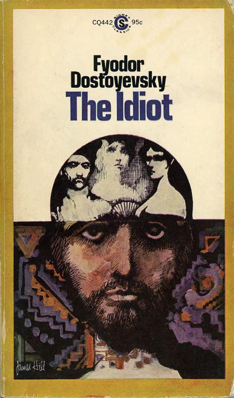 The Idiot Signet Classics signet books cq442 fyodor dostoyevsky the idiot flickr