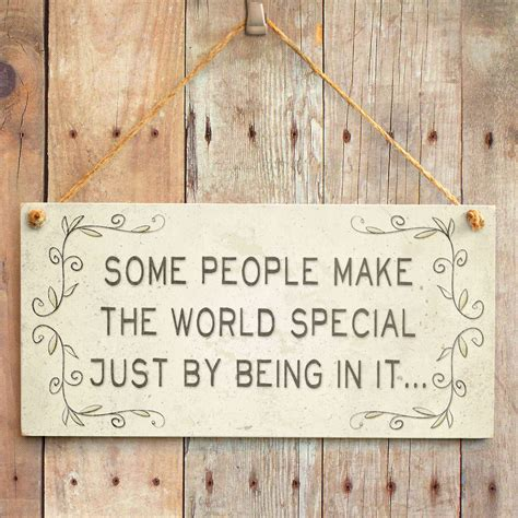 Some Search The World Some Make The World Special Just By Being In It Sweet Home Accessory Gift