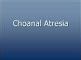 choanal atresia powerpoint audam s presentations on authorstream